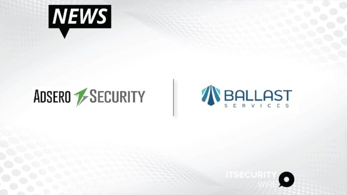 Adsero Security and Ballast Services Announce Partnership to Provide Comprehensive IT Cyber Security Services