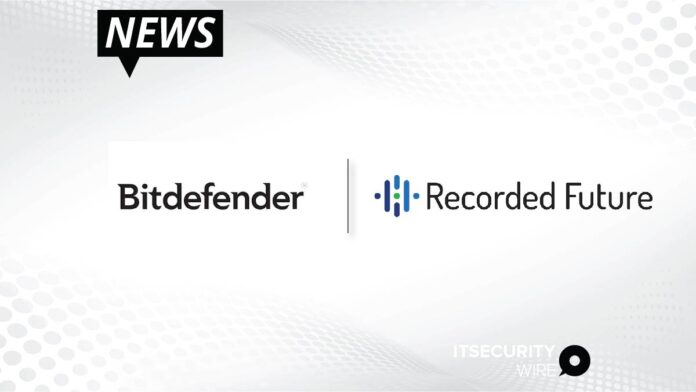 Bitdefender and Recorded Future Partner to Enhance Threat Detection Capabilities Through Shared Intelligence