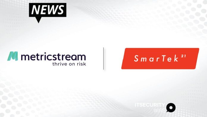 MetricStream and SmarTek21 Announce Partnership to Provide AI Powered Virtual Agents to Engage the Frontline in GRC