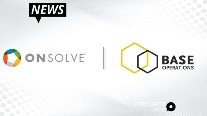 OnSolve and Base Operations Partner to Provide Customers with Contextual Based_ Risk Assessment Capabilities Powered by Artificial Intelligence