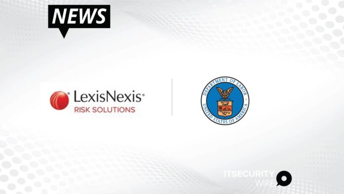 LexisNexis® Risk Solutions awarded _1.2 Billion Blanket Purchasing Agreement with U.S. Department of Labor to combat Fraud in State Workforce Systems-01