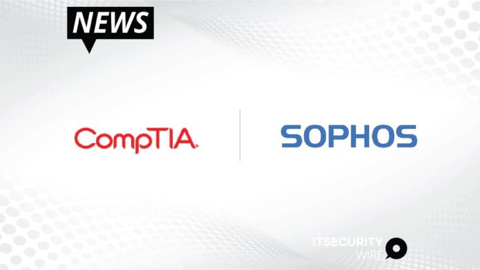 CompTIA ISAO Adds Real-time Cybersecurity Threat Analysis and Intelligence Resources from Sophos