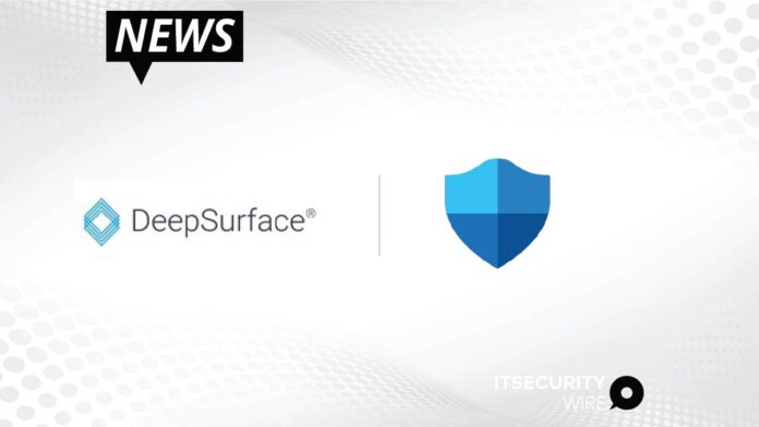 DeepSurface Security Announces Integration with Microsoft Defender for Endpoint