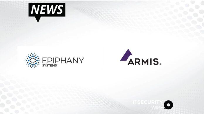 Epiphany Systems Announces Strategic Partnership with Armis