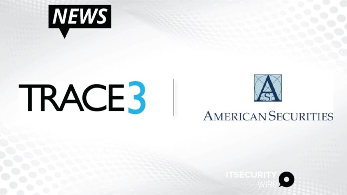 American Securities to Acquire Technology Consultancy and Solutions Provider Trace3-01